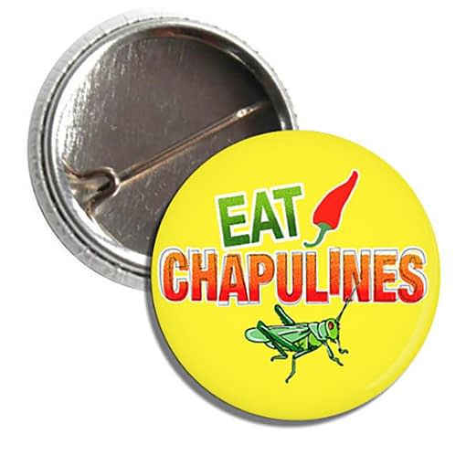 Button: Eat Chapulines