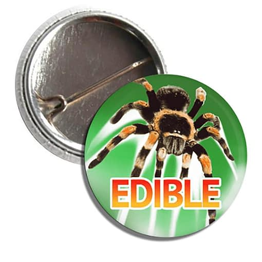Tarantulas Are Edible Button
