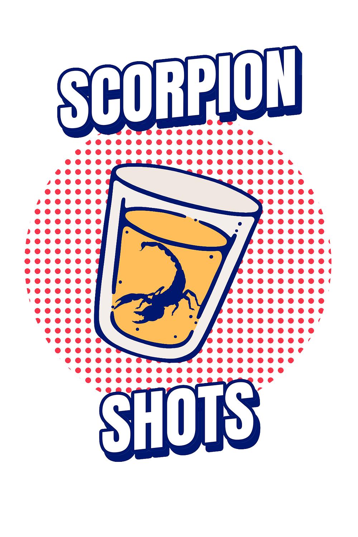 Scorpion Shots