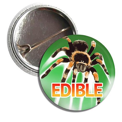 Tarantulas Are Edible Button